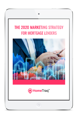 The 2020 Marketing Strategy for Mortgage Lenders